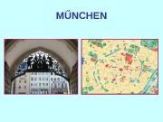 MŰNCHEN  München ist Hauptstadt des Landes Bayern
