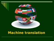 Machine translation   Machine translation, sometimes referred