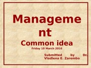 Manageme nt Common idea Friday 18 March 2016