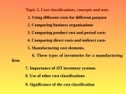 Topic 2. Cost classifications, concepts and uses 1.