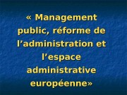« « Management public, réforme de l'administration