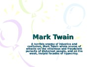 Mark Twain A terrible enemy of injustice and