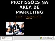 PROFISSÕES NA ÁREA DE MARKETING Módulo 1 –