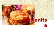 Maslenits a  WHAT IS MASLENITS A? Maslenitsa