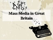 Mass Media in Great Britain  Mass Media