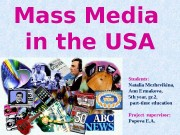Mass Media in the USA Students: Natalia Mezhevikina,