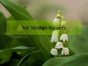 ME Written Records   • For a