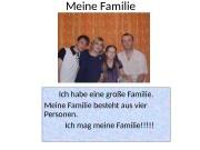 Meine Familie Ich habe eine große Familie. Meine