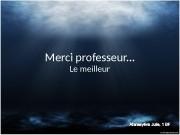 Merci professeur. . . Le meilleur  Dauphin