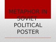 METAPHOR IN SOVIET POLITICAL POSTER  PERM AS