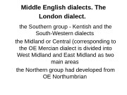 Middle English dialects. The London dialect.  the