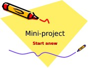 Mini-project Start anew  My expectations at the