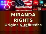 MIRANDA RIGHTS Origins & Influence