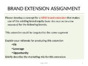 BRAND EXTENSION ASSIGNMENT Please develop a concept for