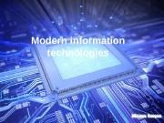 M odern information technologies   • Information