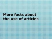More facts about the use of articles