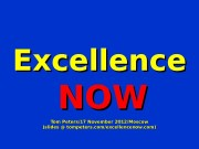 Excellence   NOWNOW Tom Peters/17 November 2012/Moscow