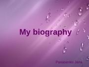 Презентация my biography