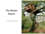 My dream house Andreeva Lada  I think,