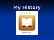 My History  МЕНЮ 1. 1.  Рассказы