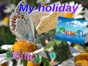 Презентация my holiday
