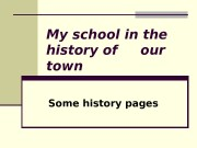 My school in the history of our town