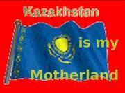 Презентация на разработку по теме %22Kazakhstan is my Motherland%22