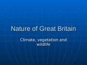 Nature of Great Britain Climate, vegetation and wildlife