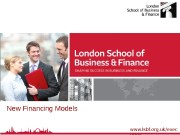 www. lsbf. org. uk/exec utive. New Financing Models