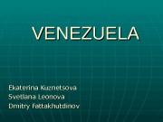 VENEZUELA Ekaterina Kuznetsova Svetlana Leonova Dmitry Fattakhutdinov