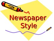 Newspaper Style  Journalistic  Style  Newspaper