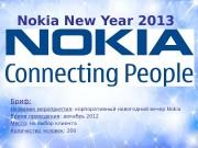 Nokia New Year 2013 Бриф: Название мероприятия :