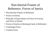 Non-Inertial Frames of Reference. Forces of Inertia