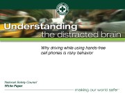 ®Whydrivingwhileusinghandsfree cellphonesisriskybehavior NationalSafetyCouncil WhitePaper  nsc. org MotorVehicleCrashes