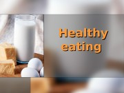 Healthy eating  Complete the sentences: 1. The