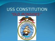 """USS CONSTITUTION """" OLD IRONSIDES''  USS CONSTITUTION"""