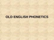 OLD ENGLISH PHONETICS  SAXON INVASIONS AND LAND