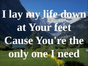 I lay my life down at Your feet