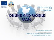 Module: Cartography and Geovisualization By: Omirzhan Taukebayev o.