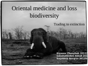 Oriental medicine and loss biodiversity. Oriental medicine and