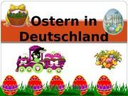 Ostern in Deutschland   Ostern (lateinisch: