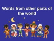 Words from other parts of the world