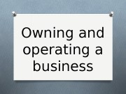 Owning and operating a business  Entrepreneurship An
