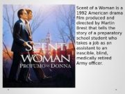 Scent of a Woman is a 1992 American