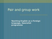 Pair and group work Teaching English as a