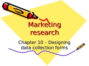 Marketing research Chapter 1010  – Designing data