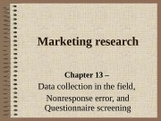 Marketing research Chapter 13 – Data collection in