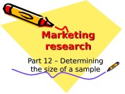 Marketing research Part 12 – Determining the size