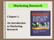Marketing Research Chapter 1. An introduction to Marketing