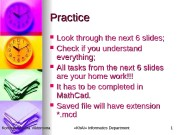 Practice  Look through the next 6 slides;